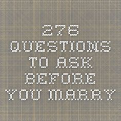 276 QUESTIONS TO ASK BEFORE YOU MARRY