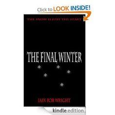 Amazon.com: The Final Winter: An Apocalyptic Horror Novel eBook: Iain Rob Wright: Kindle Store
