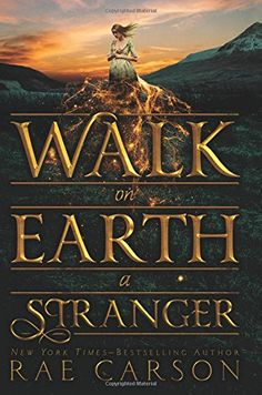 Walk on Earth a Stranger (Gold Seer Trilogy, Band 1): Amazon.de: Rae Carson: Fremdsprachige Bücher