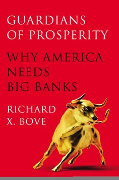 Guardians of Prosperity by Richard X. Bove, Click to Start Reading eBook, Since the financial crisis, amid outrage at the likes of Citigroup and JPMorganChase and Washington's