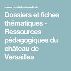 Dossiers et fiches thématiques - Ressources pédagogiques du château de Versailles