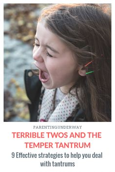 Is your child going through the terrible twos? Here are 9 Effective strategies that can help you help your child get through tantrums while keeping your own sanity. #parentingtips #parentinghacks #tantrums #discipliningtoddlers