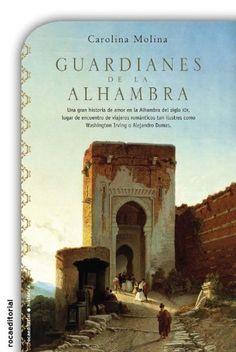 Guardianes de la Alhambra (Novela Historica (roca)) de Molina Carolina…