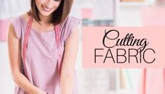 How to Cut Fabric: Cutting out Sewing Patterns
