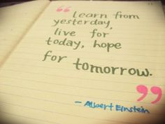Depressed Quotes, Inspirational Quotes For The Depressed Learn From Yesterday Live For Today Hope For Tomorrow Quote Ideas From Albert Einstein Sad Lonely People For Love Images Gallery Simple Design ~ Most 10 Inspirational Quotes For The Depressed Ideas Gallery Images