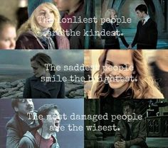 So true...  And if Ron were there then:  *The funniest people are the best!* Ron, Luna, Harry, Hermione, Tonks, and lupin my fav HP characters  Not in order
