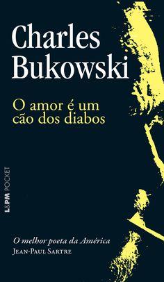 """""""O amor é um cão dos diabos"""" é um livro de poemas de Charles  Bukowski."""