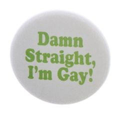 """A&T Designs - Damn Straight I'm Gay! 1.25"""" Pinback Button Pin Pride Love Life A&T Designs http://www.amazon.com/dp/B0146CVFWE/ref=cm_sw_r_pi_dp_osgdwb1Q41Y6G"""