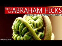 Best of Abraham Hicks - Prepare for the Perfect Unfolding - YouTube