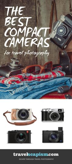Get the Best Compact Camera for Travel Photography. This list has you covered from tech to style.
