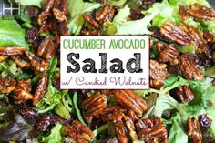 Cucumber Avocado Salad with Candied Walnuts