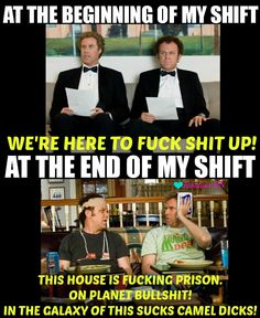 At the beginning of my shift, at the end of my shift. Nurse humor.Nursing humor. Work humor. Registered nurse funny. RN. Student Nurse funny. Step Brothers meme.