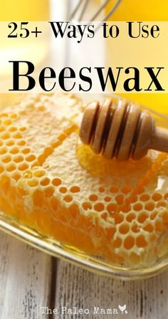 25 Ways to Use Beeswax | The Paleo Mama