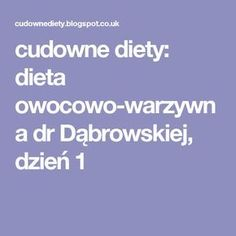 cudowne diety: dieta owocowo-warzywna dr Dąbrowskiej, dzień 1 Blog, Recipes, Exercise, Kitchen, Ejercicio, Cooking, Recipies, Kitchens, Blogging