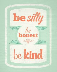 silly / honest / kind