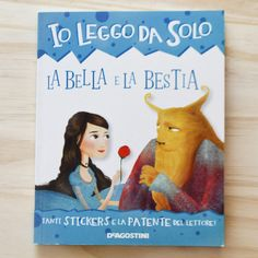 KIDS BOOKS: IO LEGGO DA SOLO. LA BELLA E LA BESTIA di Roberta Zilio e Alessia Mannini per DE AGOSTINI