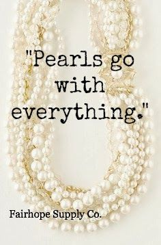 Fairhope Supply Co.: Advice From A Southern Mama Southern Humor, Southern Ladies, Southern Sayings, Pearl Quotes, Pearl And Lace, Jewelry Quotes, Fashion Quotes, Women's Fashion, Glamour