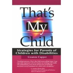 That's My Child: Strategies for Parents of Children with Disabilites: Lizanne Capper: 9780878685950: Amazon.com: Books