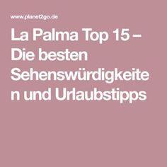 La Palma Top 15 – Die besten Sehenswürdigkeiten und Urlaubstipps