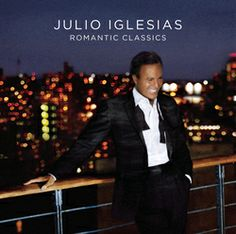 Romantic Classics (the whole album is romantic) - Julio Igelsias