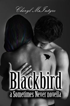 Blackbird (Sometimes Never 1.5) by Cheryl McIntyre...Novella