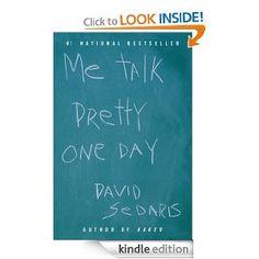 Me Talk Pretty One Day: David Sedaris: Amazon.com: Kindle Store
