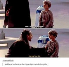 Qui-Gon really effed things up. Havin so much faith in the boy only for him to turn into one of the strongest sith lords out there.