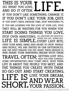 The Holstee Manifesto and the words I live by. Life Quotes Love, Great Quotes, Quotes To Live By, Me Quotes, Motivational Quotes, Inspirational Quotes, Quote Life, Beauty Quotes, Quotable Quotes
