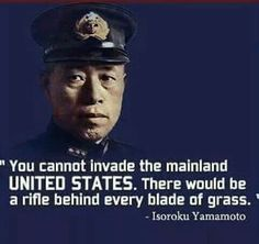 Yamamoto was educated in America. He knew about the American people; that they wouldn't be defeated easily. He also knew about the amendment and private gun ownership in America. Political Quotes, Dont Tread On Me, 2nd Amendment, Self Defense, Yamamoto, Favorite Quotes, Quotations, Politics, Memes