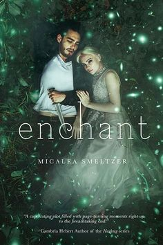 Review:: Enchant (Enchanted #1) by Micalea Smeltzer
