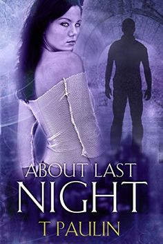 **FREE AT POSTING**  About Last Night (Urban Fantasy Series) (Ghost Hackers Book 1) by T Paulin, http://www.amazon.com/dp/B00KTV547Y/?tag=fameforever-20