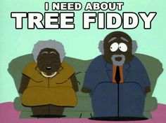 I said 'I ain't giving you no tree-fiddy you damn loch ness monster! Get your own damn money! Best Of South Park, South Park Funny, South Park Quotes, South Park Memes, Haha Funny, Funny Memes, Funny Stuff, Funny Shit, South Park Cartman
