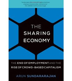 Buy The Sharing Economy: The End of Employment and the Rise of Crowd-Based Capitalism by Arun Sundararajan and Read this Book on Kobo's Free Apps. Discover Kobo's Vast Collection of Ebooks and Audiobooks Today - Over 4 Million Titles! Corporate Communication, Corporate Social Responsibility, New Books, Good Books, Organizational Communication, Economy Today, Economics Books, Business Ethics, Sharing Economy