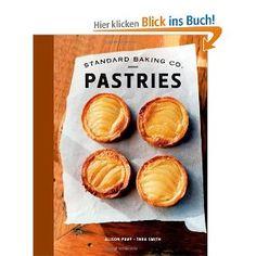 Standard Baking Co. Pastries: Amazon.de: Alison Pray, Tara Smith, Sean Alonzo Harris: Englische Bücher