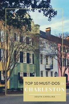 Top 10 Must-Dos in Charleston | Travel Guide #wanderlust #ChristmasAdventure