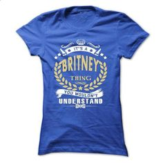 Its a BRITNEY Thing You Wouldnt Understand - T Shirt, H - #tshirt customizada #cheap sweater. I WANT THIS => https://www.sunfrog.com/Names/Its-a-BRITNEY-Thing-You-Wouldnt-Understand--T-Shirt-Hoodie-Hoodies-YearName-Birthday-Ladies.html?68278