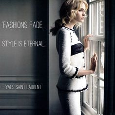 Fashions fade style is eternal - Yves Saint Laurent - CoutureBritain.com
