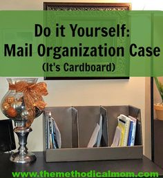 DIY Mail Organization Case ~ Find out how to turn an ordinary cardboard box into a great organizer. Very inexpensive and easy to do it yourself! | The Methodical Mom