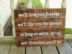 This listing is for a 100% ORIGINAL hand painted reclaimed wood sign with well love you forever, well like you for always, as long as were