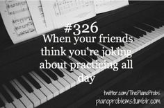 """No but for real!!"" Lol #PianoProblems  ...and then you feel guilty if you DON'T practice literally all day... welp :