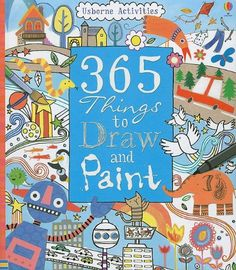 365 Things to Draw and Paint (Activity Books) Usborne Books
