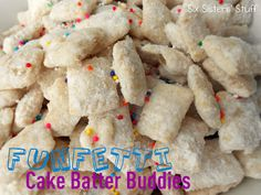 Funfetti Cake Batter Buddies:  5 cups Chex cereal (Rice Chex or Corn Chex)  10 oz (5 squares) vanilla flavored Almond Bark  1 1/2 cups Funfetti cake mix (any kind of cake mix would work)  1/2 cup powdered sugar  1 tsp vegetable shortening