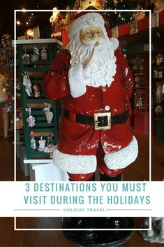 3 DESTINATIONS YOU MUST VISIT DURING THE HOLIDAYS. Holiday travel is a great way to connect with your family and friends, enjoying the lights and sounds of the holiday season, and the winter landscape (even if its fake snow sometimes!). These are the 3