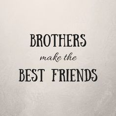 Best Brother Quotes and Sibling Sayings Collection From Boostupliving. Here we've collected more than 100 Best Brother Quotes For you. Best Brother Quotes, Little Brother Quotes, Brother Sayings, Best Inspirational Quotes, Best Quotes, Motivational Quotes, Lines For Brother, Brother Brother, Brother Status