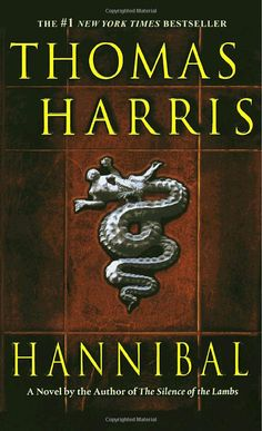 Hannibal - Thomas Harris (The third book of the Hannibal Lecter series)