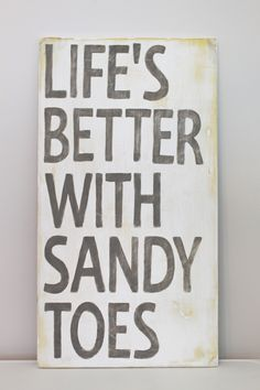 Life's Better with Sandy Toes