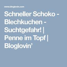 Schneller Schoko - Blechkuchen - Suchtgefahr! | Penne im Topf | Bloglovin'