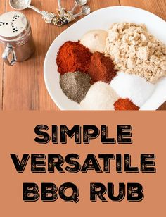 Simple and versatile BBQ rub works great on anything you put on your smoker or grill. Goes great on pork shoulder, brisket, ribs, and chicken.