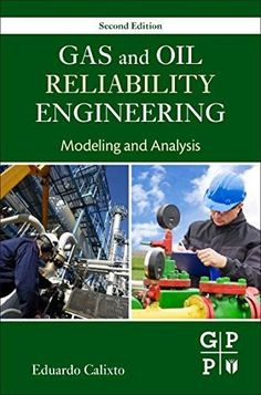 """Read """"Gas and Oil Reliability Engineering Modeling and Analysis"""" by Eduardo Calixto available from Rakuten Kobo. Gas and Oil Reliability Engineering: Modeling and Analysis, Second Edition, provides the latest tactics and processes th. Reliability Engineering, Systems Engineering, Engineering Management, Risk Management, Big Data Applications, Statistical Process Control, Non Newtonian Fluid, Petroleum Engineering, Lean Six Sigma"""