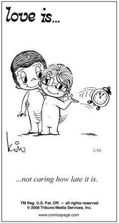 Love is not caring how late it is cartoon comics by kim casali What Is Love, Our Love, Love Of My Life, Love You, Love Is Cartoon, Love Is Comic, Love Notes, Hopeless Romantic, Love And Marriage
